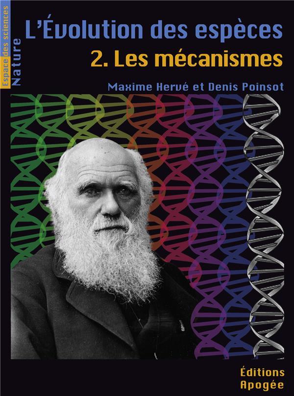 L'évolution des espèces t.2 ; les mécanismes