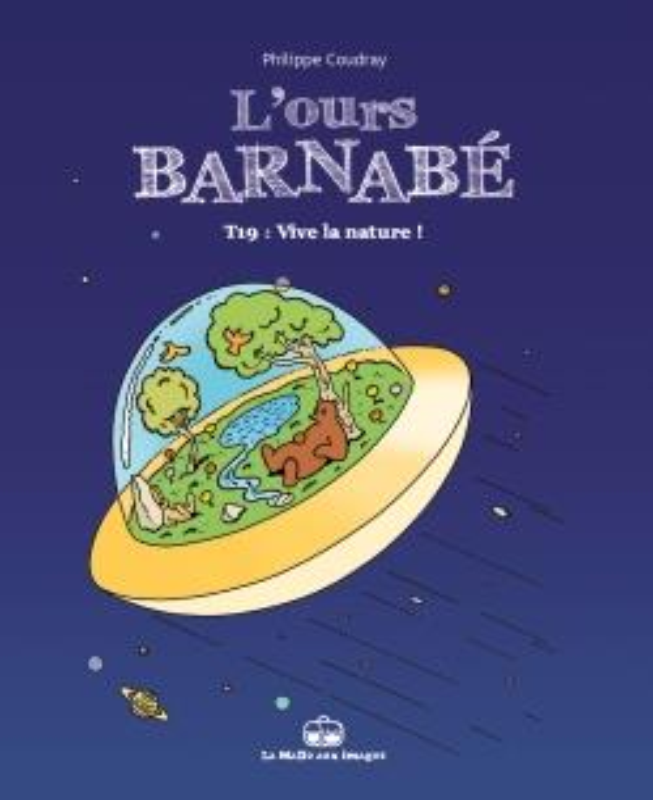 L'ours Barnabé T.19 ; vive la nature !
