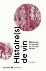 Couverture de Histoire(S) De Vin - 33 Dates Qui Faconnerent Les Vignobles