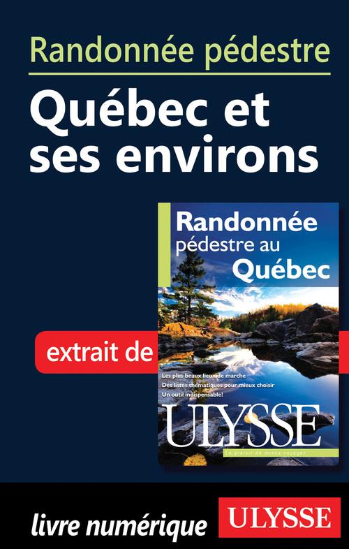 Randonnée pédestre : Québec et ses environs