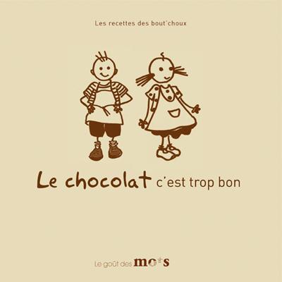 Le chocolat, c'est trop bon