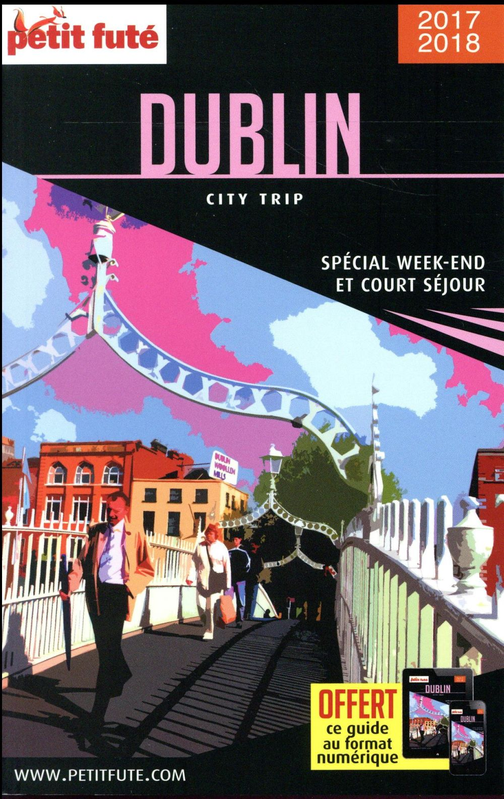 GUIDE PETIT FUTE ; CITY TRIP ; Dublin (édition 2017)