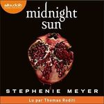 Vente AudioBook : Midnight Sun - Saga Twilight  - Stephenie Meyer