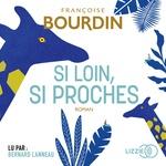 Si loin si proches  - Françoise BOURDIN