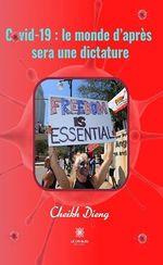 Vente Livre Numérique : Covid-19 : le monde d´après sera une dictature  - Cheikh Dieng