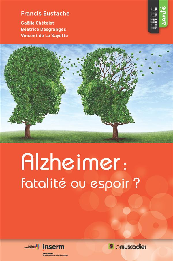 Alzheimer : fatalité ou espoir ?