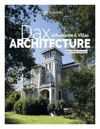 Dax architecture - urbanisme & villas de la belle epoque