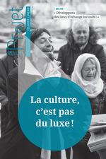 Revue Projet - La culture, c'est pas du luxe !  - Revue Projet - Collectif