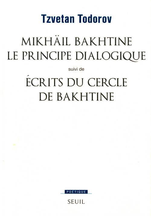 Mikhaïl Bakhtine, le principe dialogique ; écrits du cercle de Bakhtine