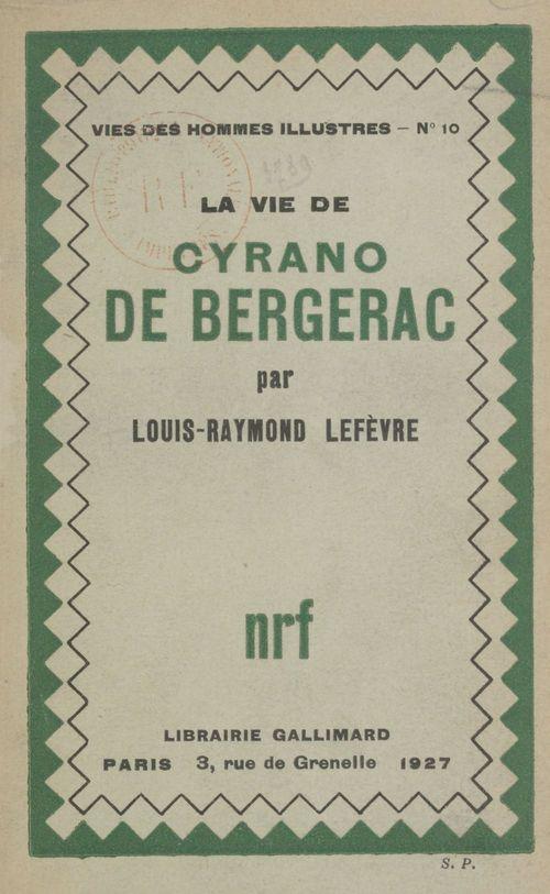 La vie de Cyrano de Bergerac