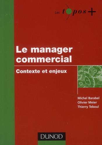 le manager commercial ; contexte et enjeux