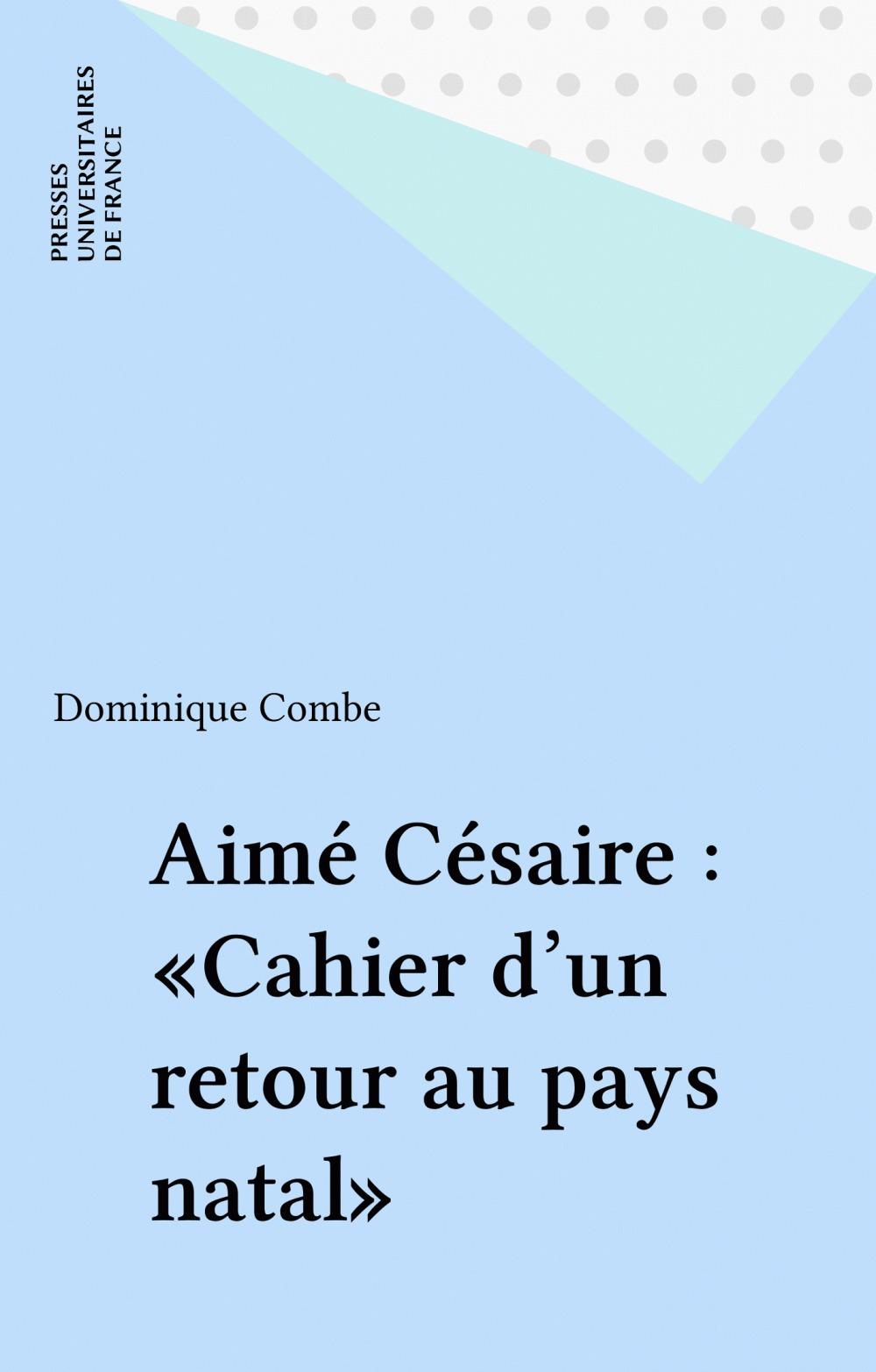 ETUDES LITTERAIRES T.43 ; cahier retour au pays natal, d'Aimé Césaire