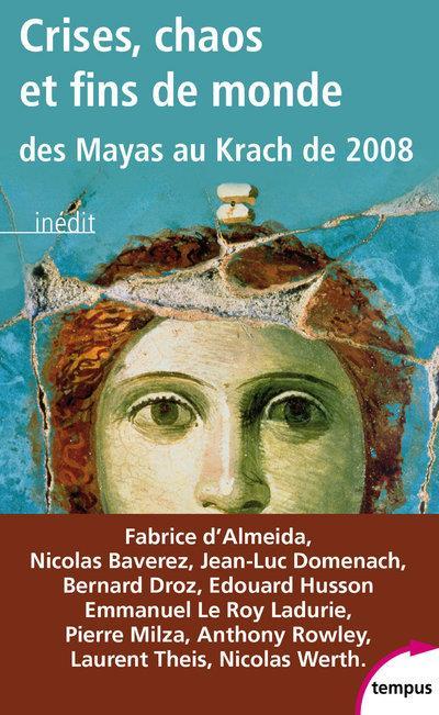 Crises, chaos et fins de monde ; des Mayas au krach de 2008