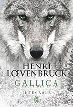 Vente Livre Numérique : Gallica - Le cycle des loups (L'Intégrale)  - Henri Loevenbruck