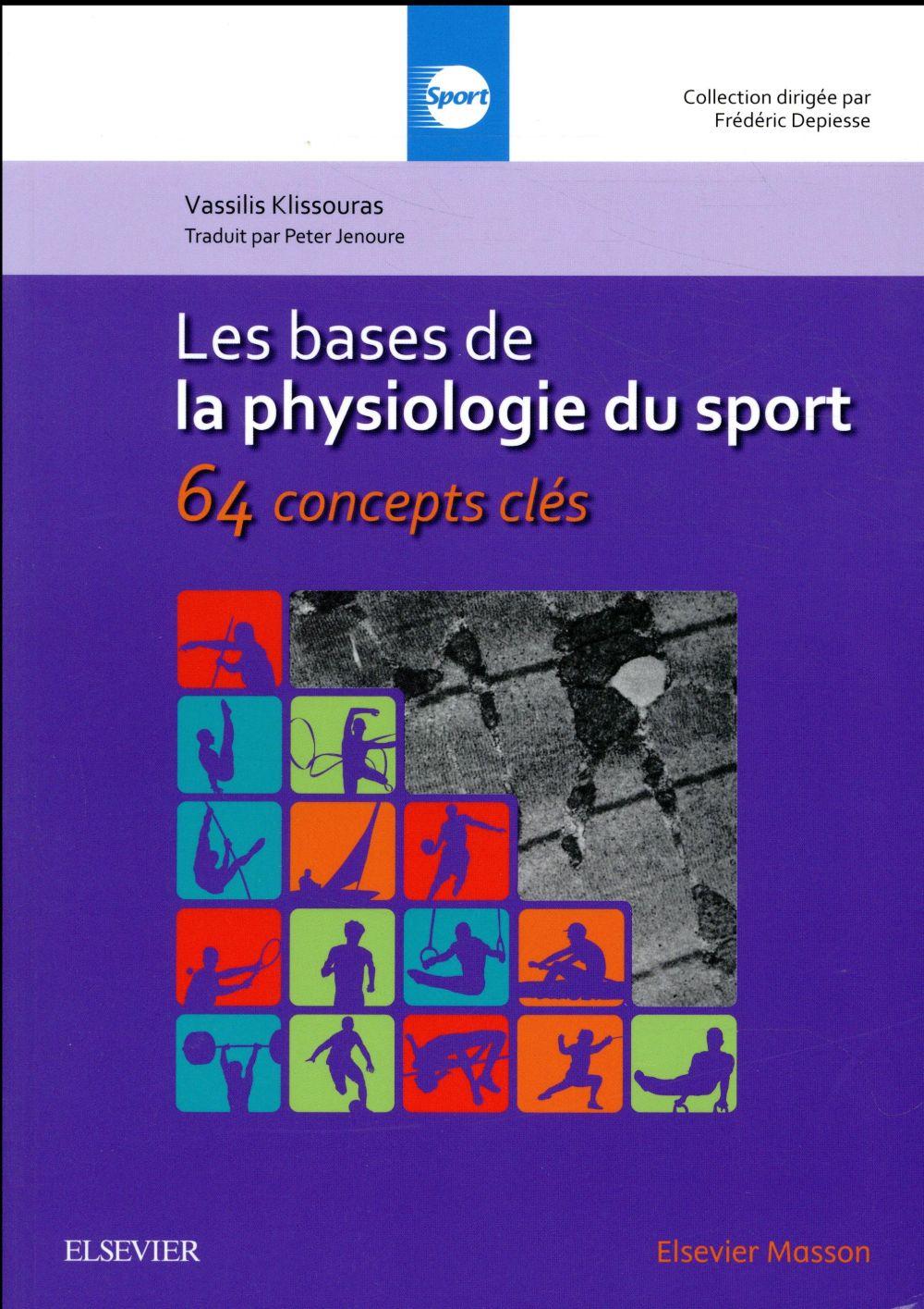 Les bases de la physiologie du sport ; 64 concepts clés