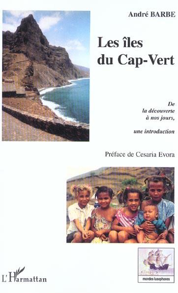 Les îles du Cap-Vert  - Andre Barbe