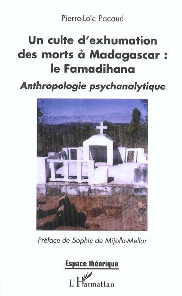 Un culte d'exhumation des morts a madagascar : le famadihana - anthropologie psychanalytique