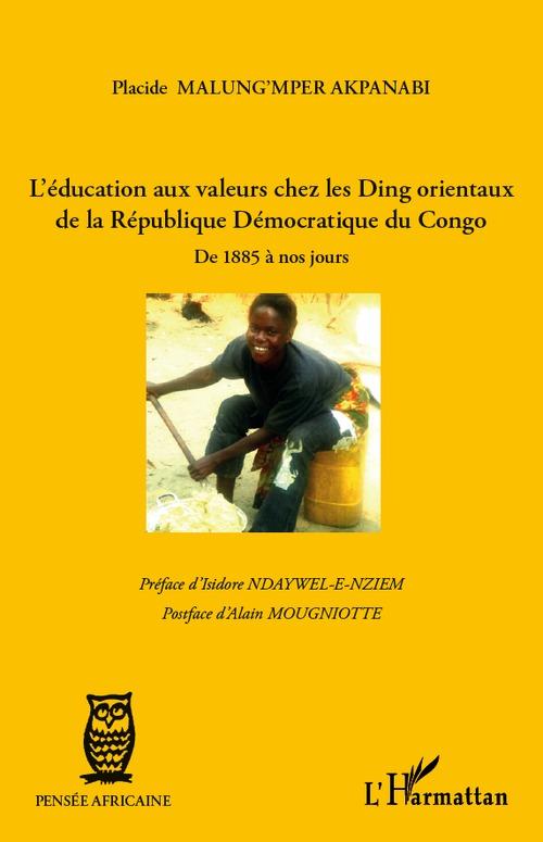 L'éducation aux valeurs chez les Ding orientaux de la République démocratique du Congo ; de 1885 à nos jours