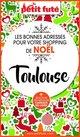 SHOPPING DE NOËL À TOULOUSE 2020 Petit Futé  - Dominique Auzias  - Jean-Paul Labourdette