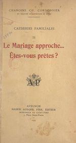 Causeries familiales (2). Le mariage approche... Êtes-vous prêtes ?