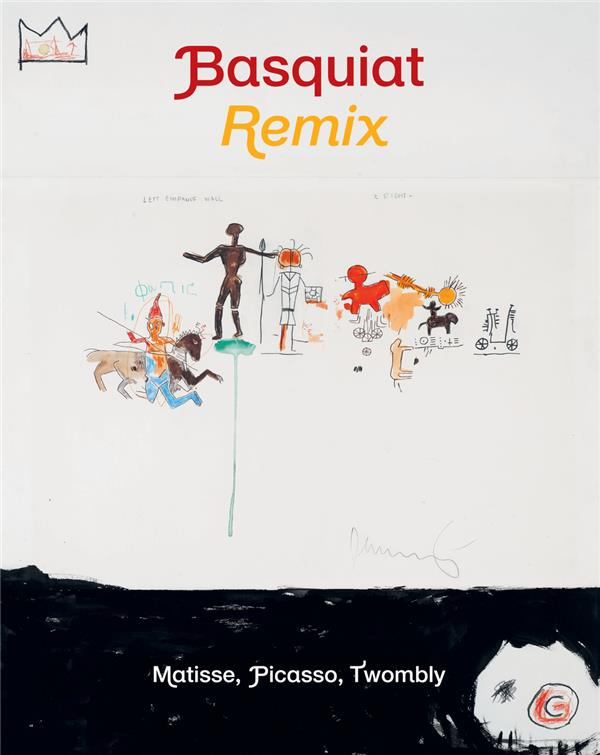 BASQUIAT REMIX  -  MATISSE, PICASSO, TWOMBLY