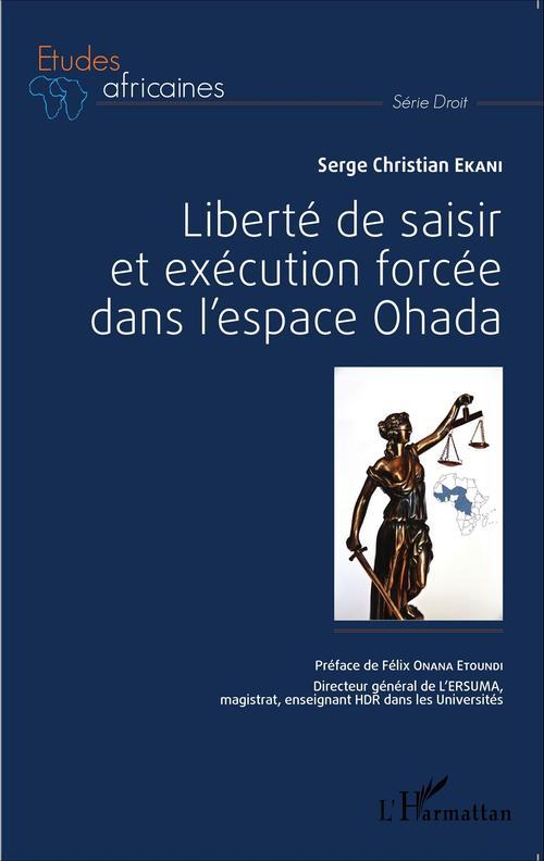 Liberté de saisir et exécution forcée dans l'espace OHADA