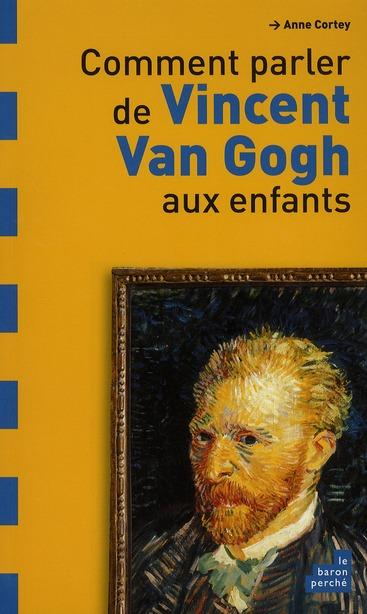 Comment parler de Van Gogh aux enfants ?