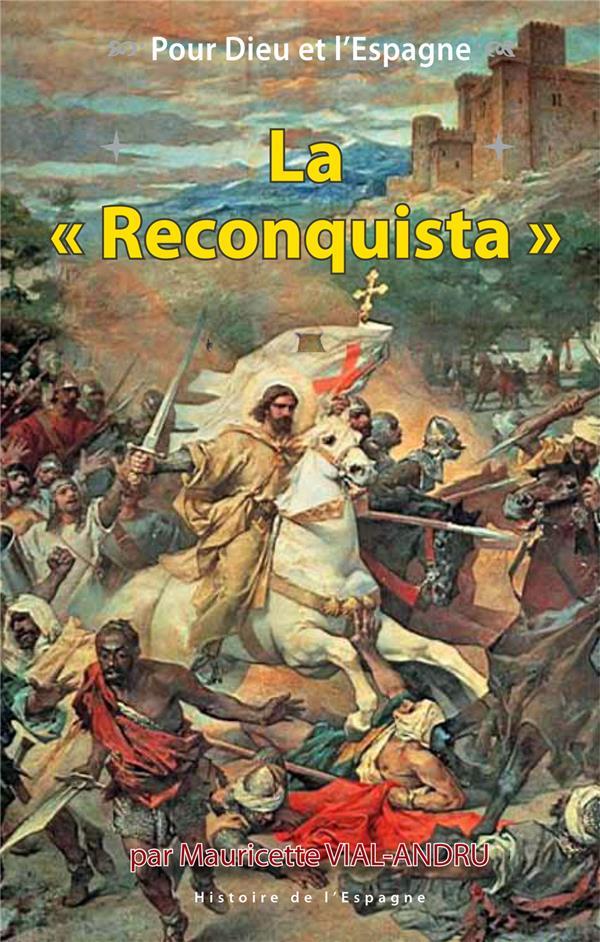 Pour Dieu et l´Espagne, la «Reconquista»