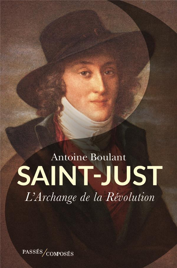 Saint-Just, l'archange de la Révolution