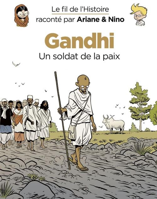 Le fil de l'Histoire raconté par Ariane & Nino T.16 ; Gandhi, un soldat de la paix