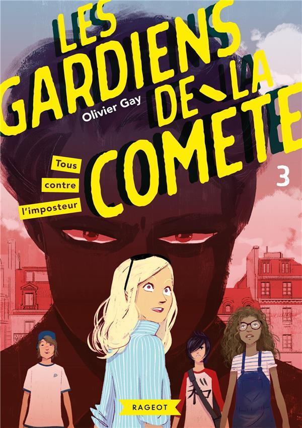 Les Gardiens de la comète T.3 ; tous contre l'imposteur