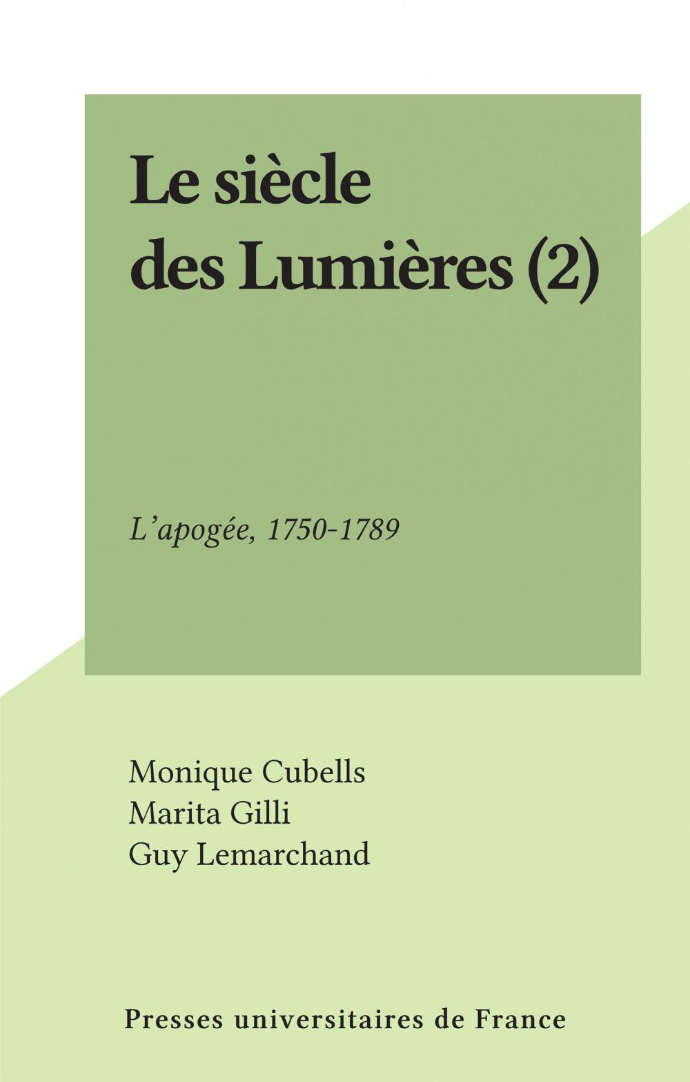 Le siècle des Lumières (2)  - Michel Vovelle  - Monique Cubells  - Marita Gilli  - Guy Lemarchand