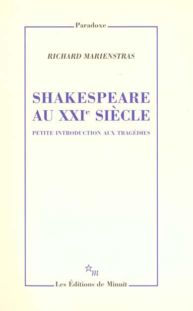 Shakespeare au xxie siecle petite introduction aux tragedies