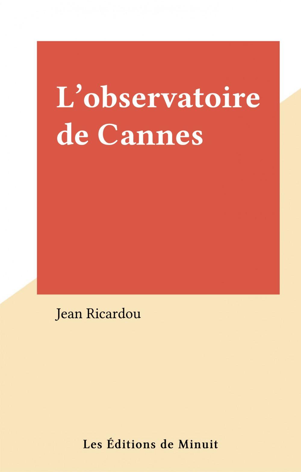 L'observatoire de Cannes  - Jean Ricardou