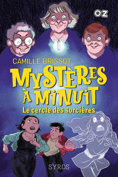 Mystères à minuit t.2 ; le cercle des sorcières