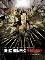 Deux hommes en guerre - tome 2 - La Trahison d'État  - Stephen Desberg