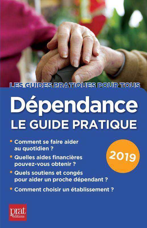 Dépendance le guide pratique (édition 2019)