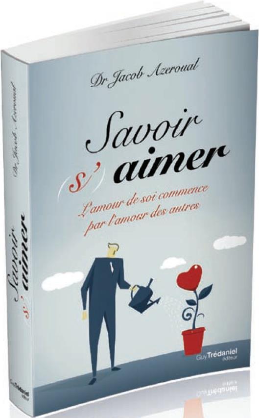Savoir (S')Aimer ; L'Amour De Soi Commence Par L'Amour Des Autres