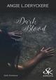Dark Blood  - Angie L. Deryckere
