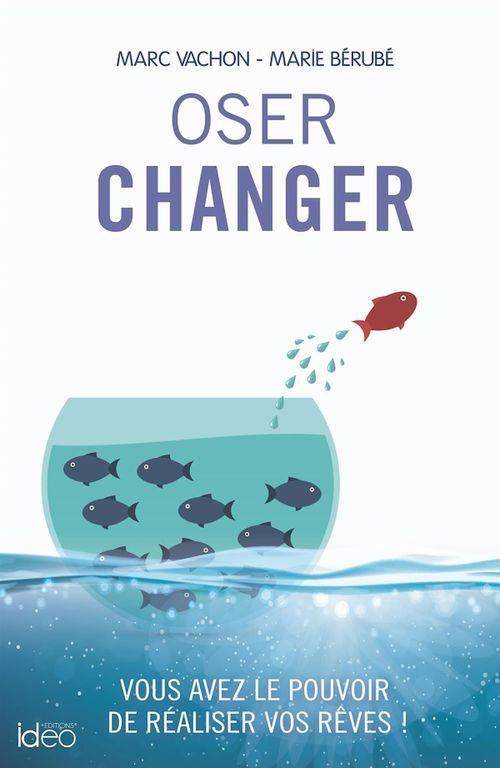 Oser changer  - Marc Vachon