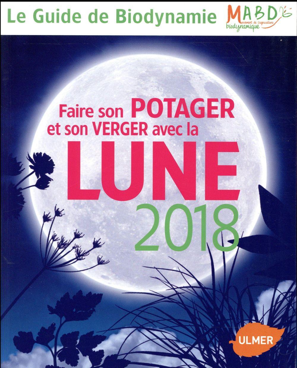 faire son potager et son verger avec la lune (édition 2018)