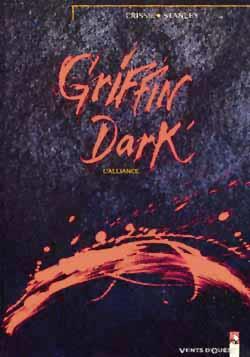 Griffin Dark t.1 ; l'alliance