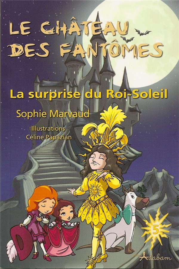 SOPHIE MARVAUD - LA SURPRISE DU ROI-SOLEIL