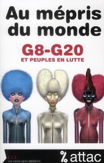 Au mépris du monde ; G8-G20