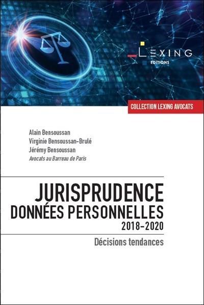 Jurisprudence données personnelles 2018-2020 ; décisions tendances