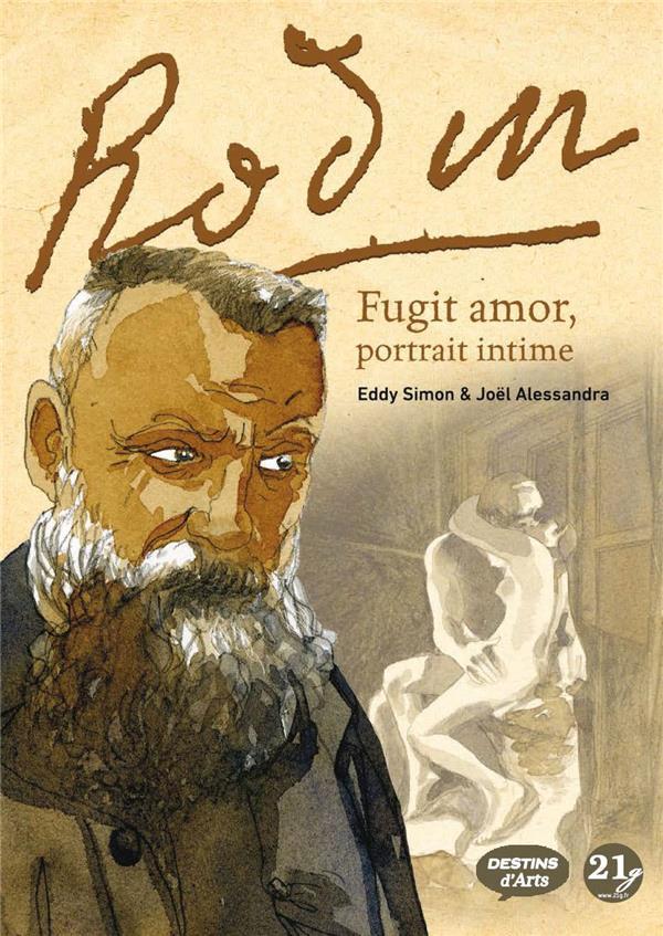 Rodin ; fugit amor ; portrait intime