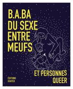 Couverture de B.a.-ba du sexe entre meufs et personnes queer
