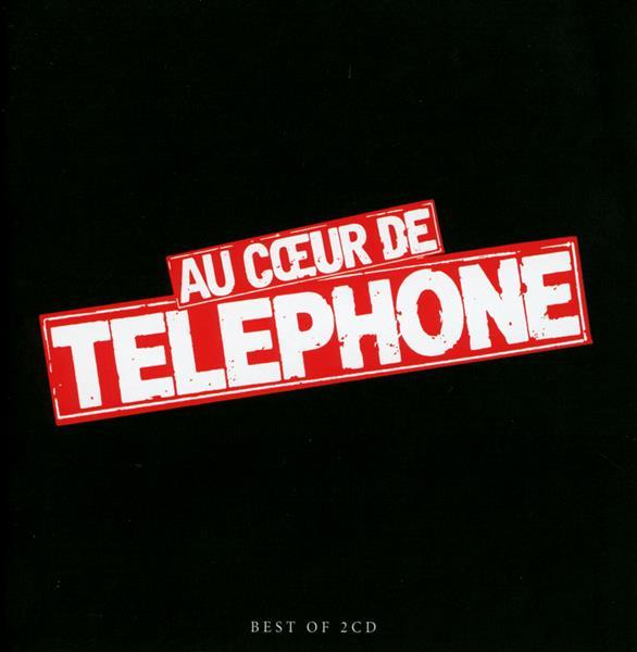 au coeur de Téléphone : le best of