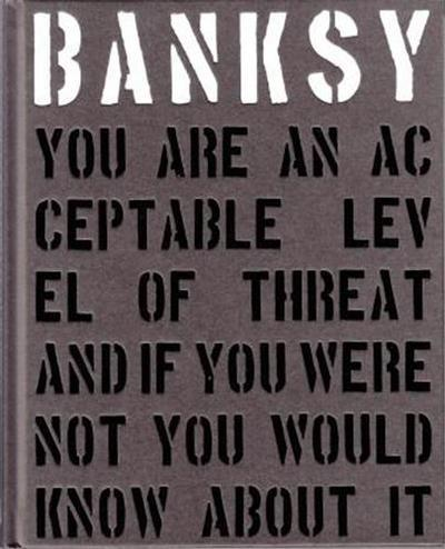 Banksy you are an acceptable level of threat (nouvelle edition)