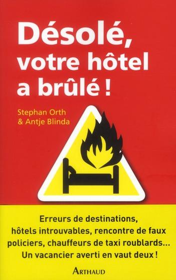 Désolé, votre hôtel a brûlé !